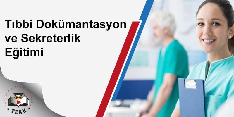 Tıbbi Dokümantasyon ve Sekreterlik Eğitimi